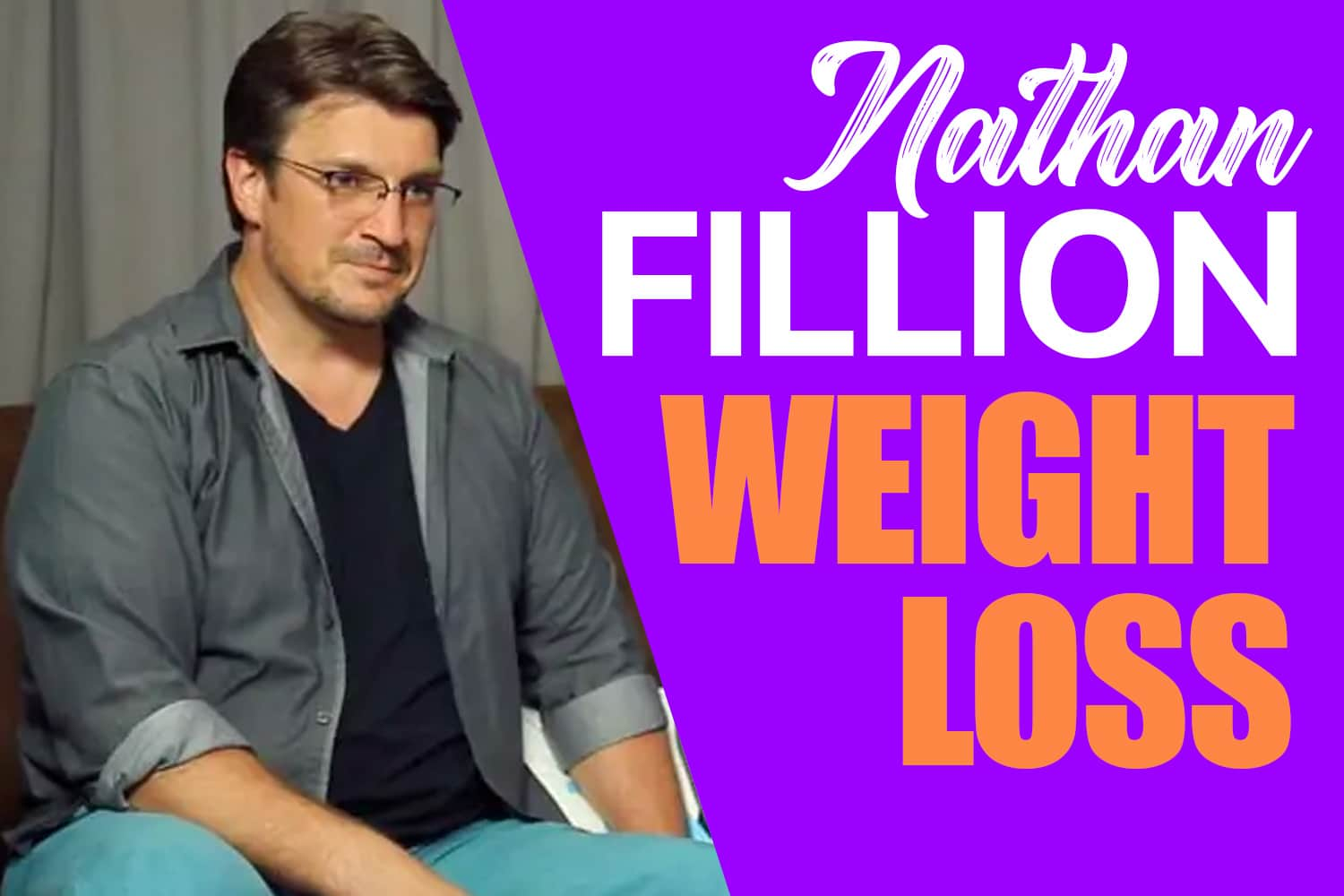 nathan fillion weight loss